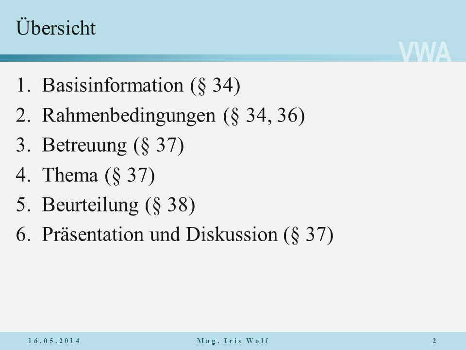 Rahmenbedingungen (§ 34, 36) Betreuung (§ 37) Thema (§ 37)