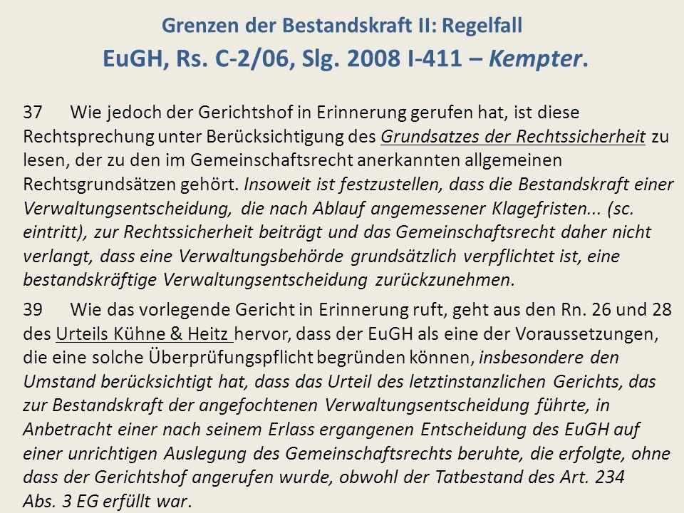 Grenzen der Bestandskraft II: Regelfall EuGH, Rs. C-2/06, Slg