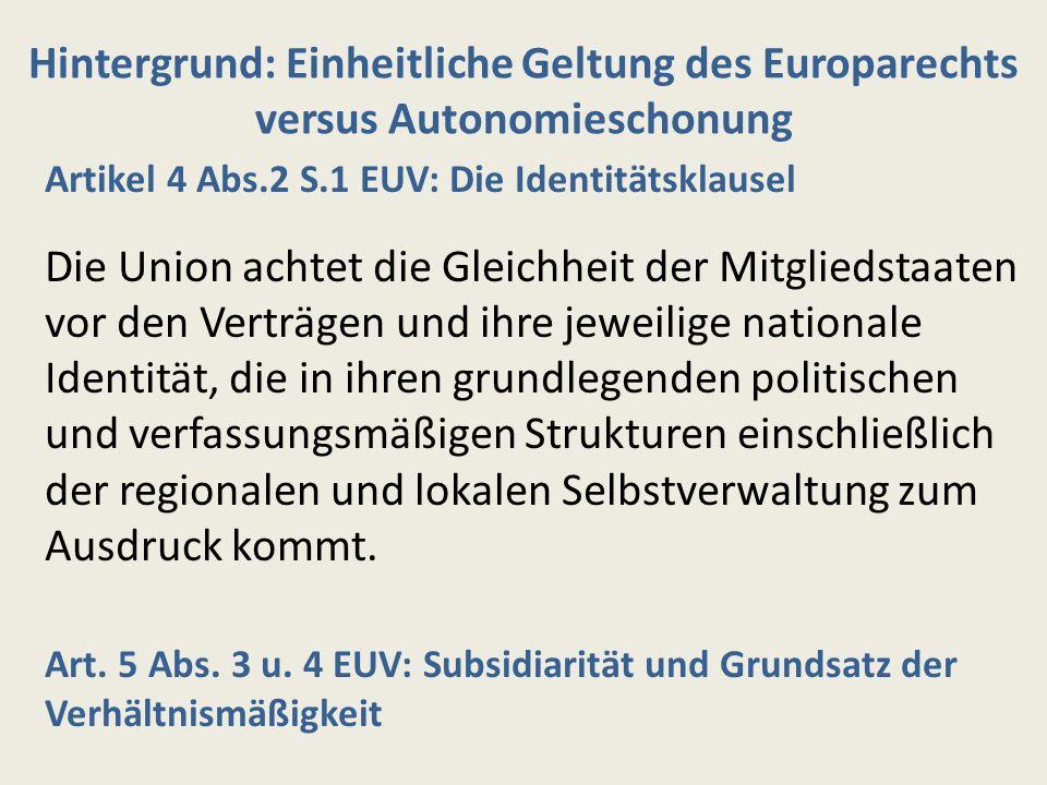 Hintergrund: Einheitliche Geltung des Europarechts versus Autonomieschonung