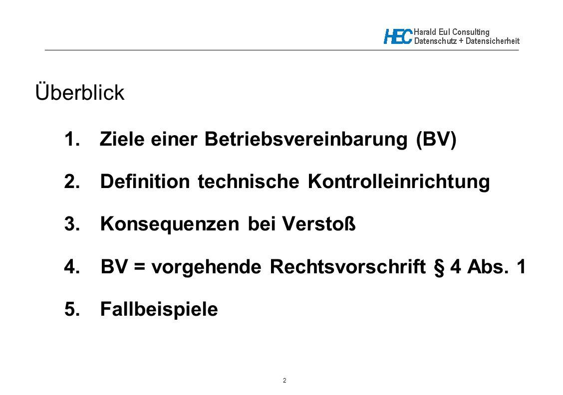 Überblick 1. Ziele einer Betriebsvereinbarung (BV)