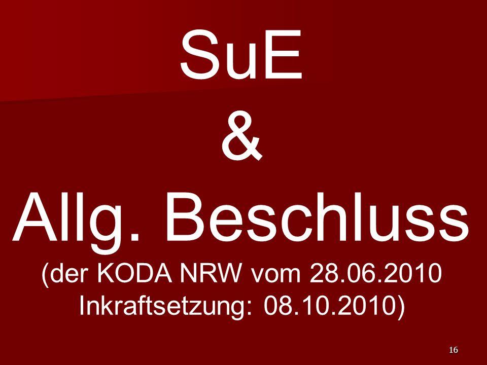 SuE & Allg. Beschluss (der KODA NRW vom 28.06.2010