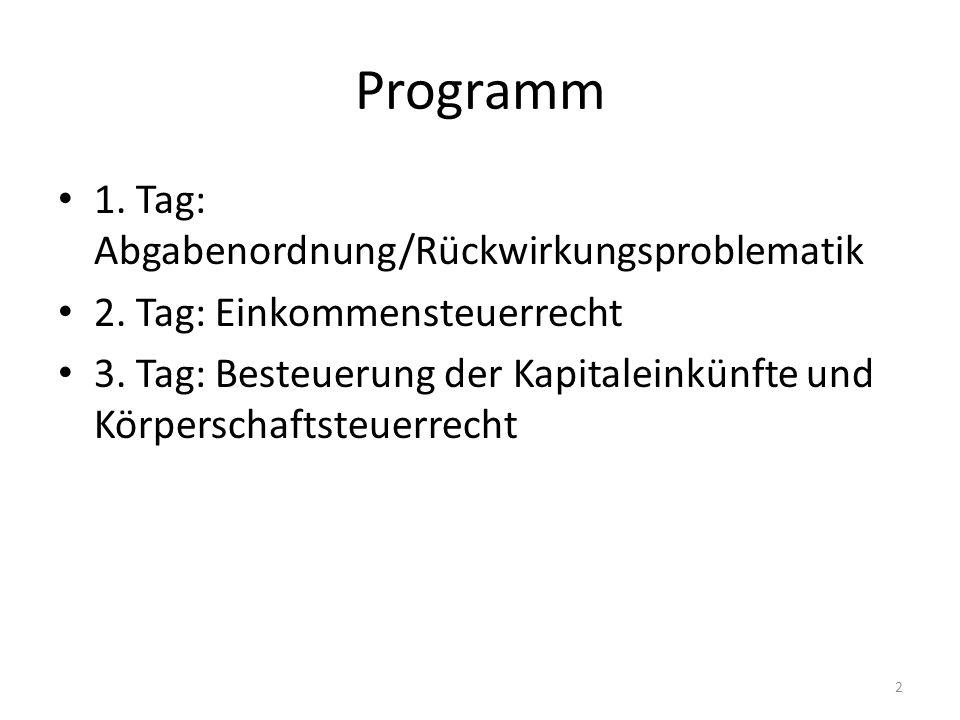 Programm 1. Tag: Abgabenordnung/Rückwirkungsproblematik