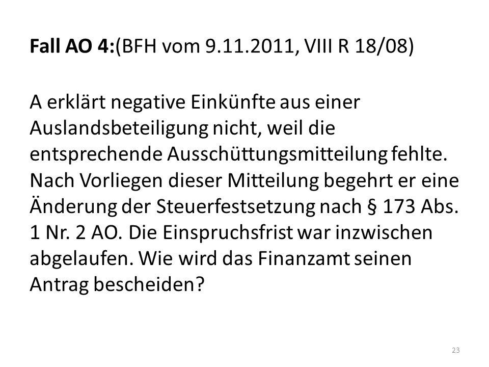 Fall AO 4:(BFH vom 9.11.2011, VIII R 18/08)