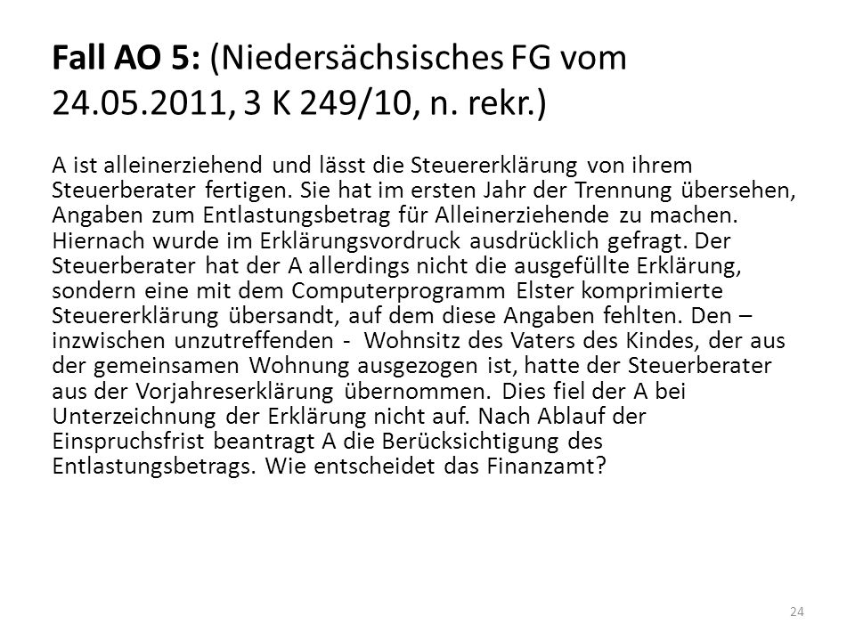 Fall AO 5: (Niedersächsisches FG vom 24.05.2011, 3 K 249/10, n. rekr.)