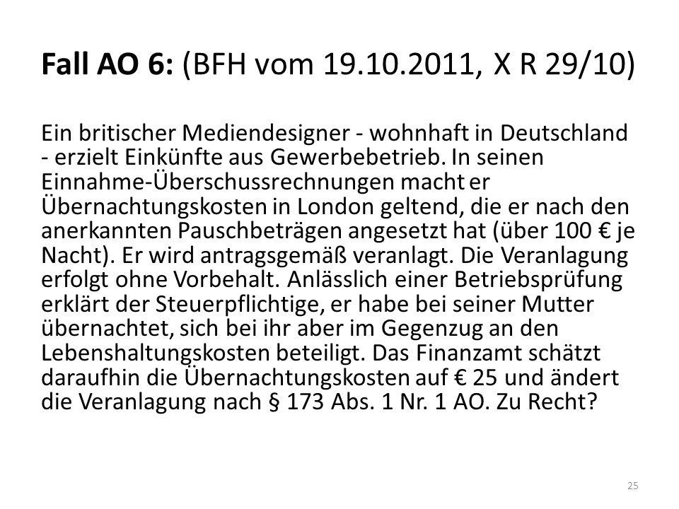 Fall AO 6: (BFH vom 19.10.2011, X R 29/10)