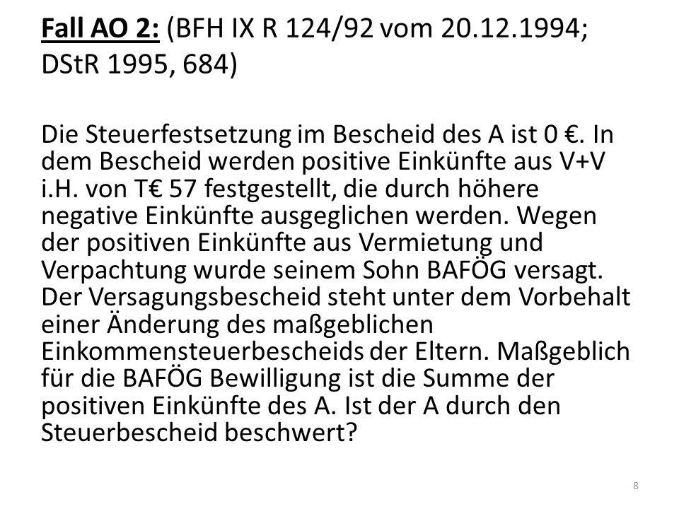 Fall AO 2: (BFH IX R 124/92 vom 20.12.1994; DStR 1995, 684)
