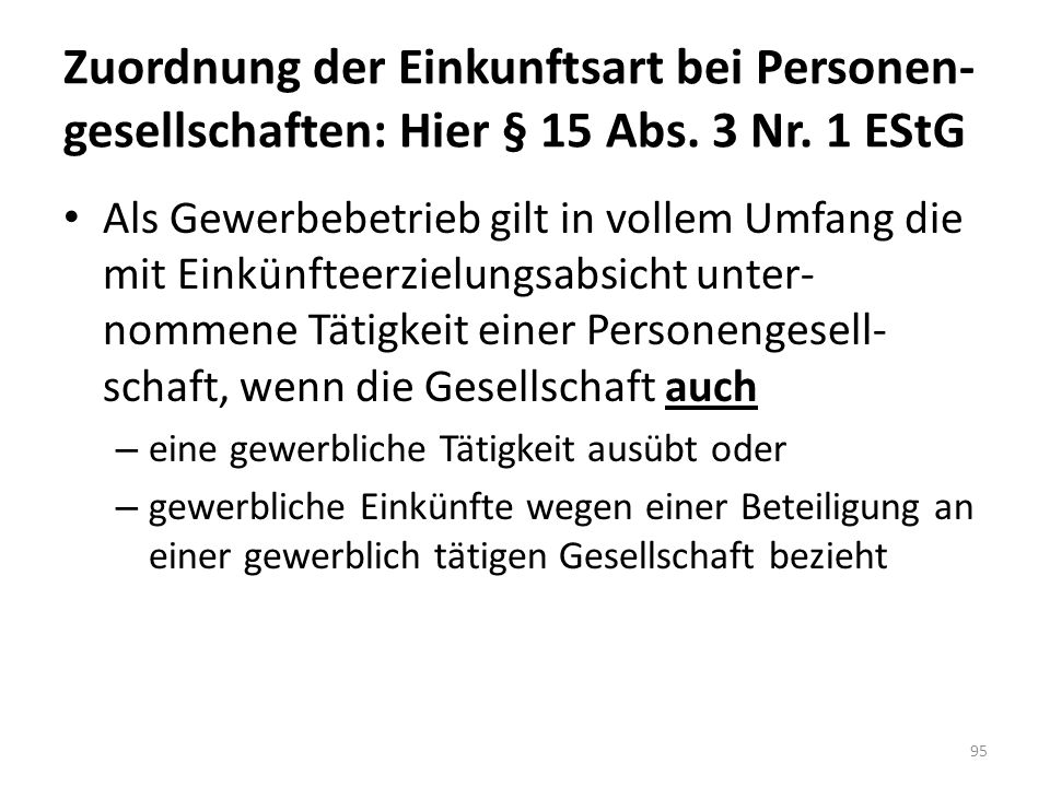Zuordnung der Einkunftsart bei Personen-gesellschaften: Hier § 15 Abs