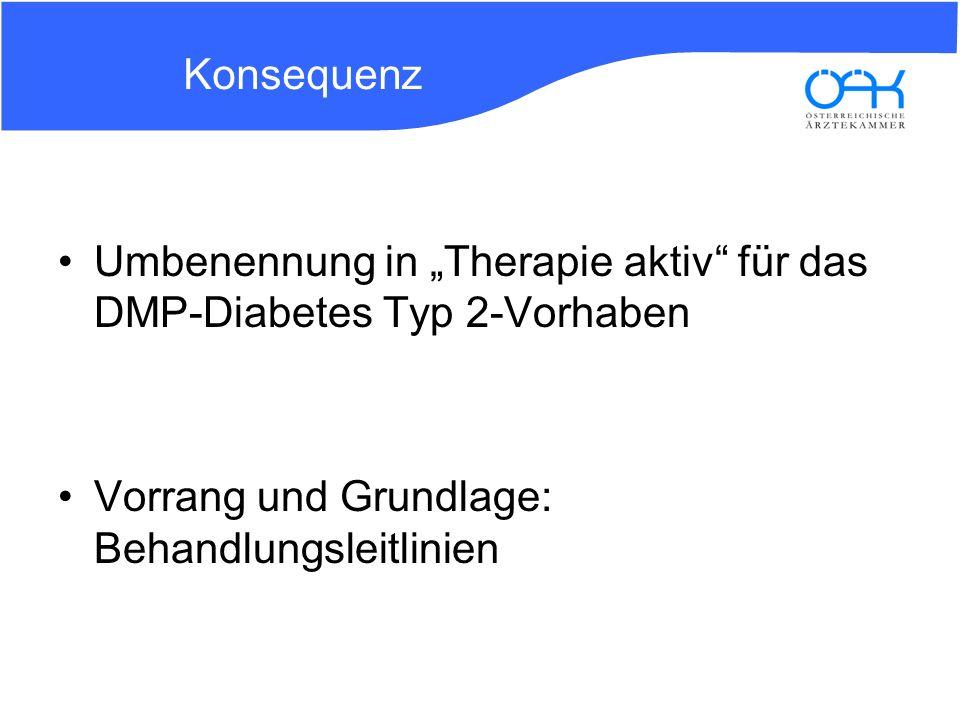 """Konsequenz Umbenennung in """"Therapie aktiv für das DMP-Diabetes Typ 2-Vorhaben."""