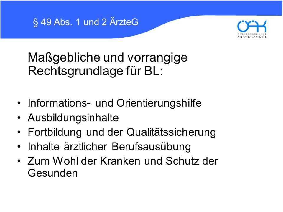 Maßgebliche und vorrangige Rechtsgrundlage für BL: