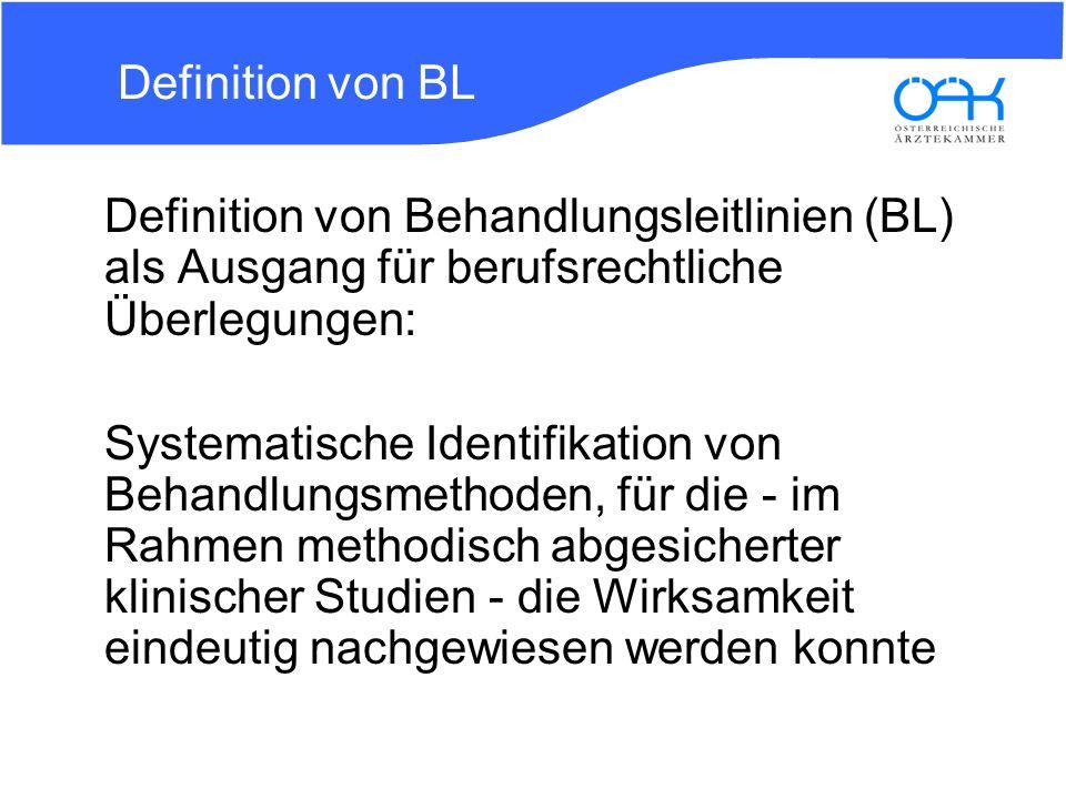 Definition von BL Definition von Behandlungsleitlinien (BL) als Ausgang für berufsrechtliche Überlegungen: