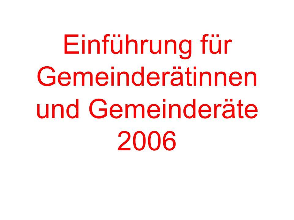Einführung für Gemeinderätinnen und Gemeinderäte 2006