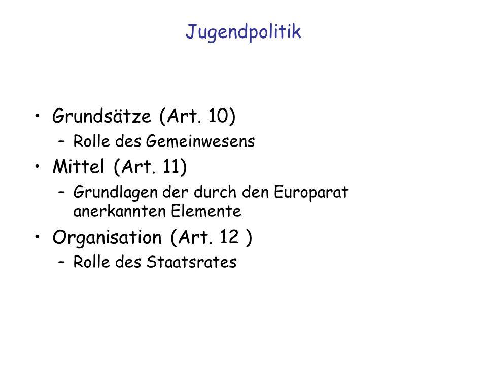 Jugendpolitik Grundsätze (Art. 10) Mittel (Art. 11)