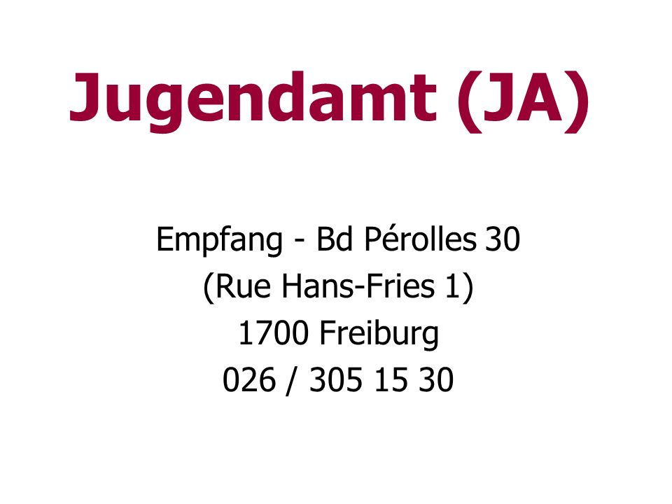 Jugendamt (JA) Empfang - Bd Pérolles 30 (Rue Hans-Fries 1)