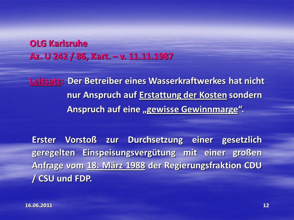 Leitsatz: Der Betreiber eines Wasserkraftwerkes hat nicht
