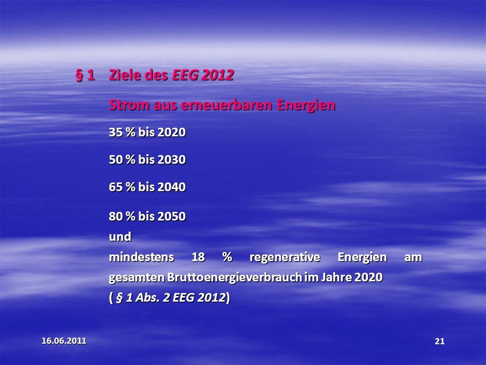 § 1 Ziele des EEG 2012 Strom aus erneuerbaren Energien 50 % bis 2030