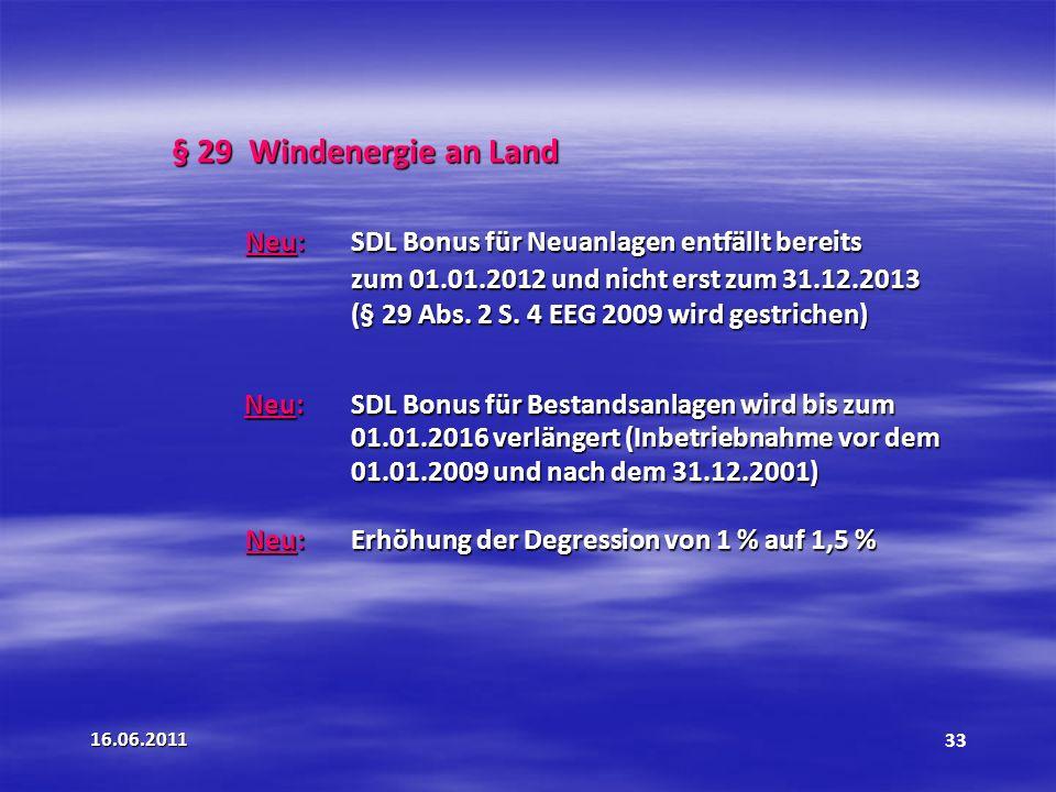 § 29 Windenergie an Land Neu: SDL Bonus für Neuanlagen entfällt bereits. zum 01.01.2012 und nicht erst zum 31.12.2013.