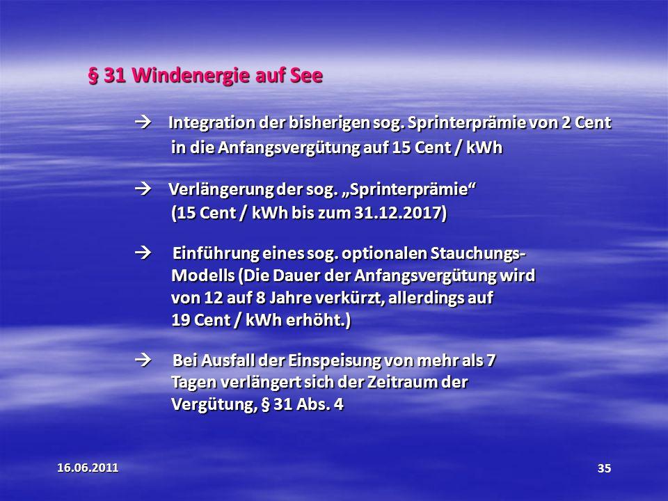 § 31 Windenergie auf See in die Anfangsvergütung auf 15 Cent / kWh