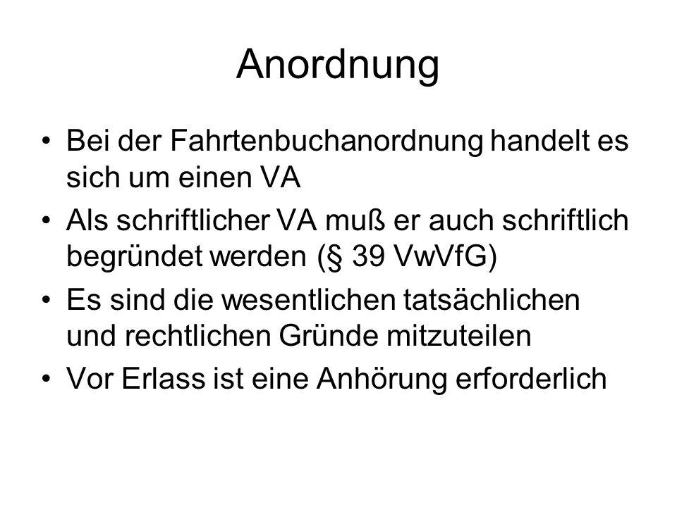 Anordnung Bei der Fahrtenbuchanordnung handelt es sich um einen VA