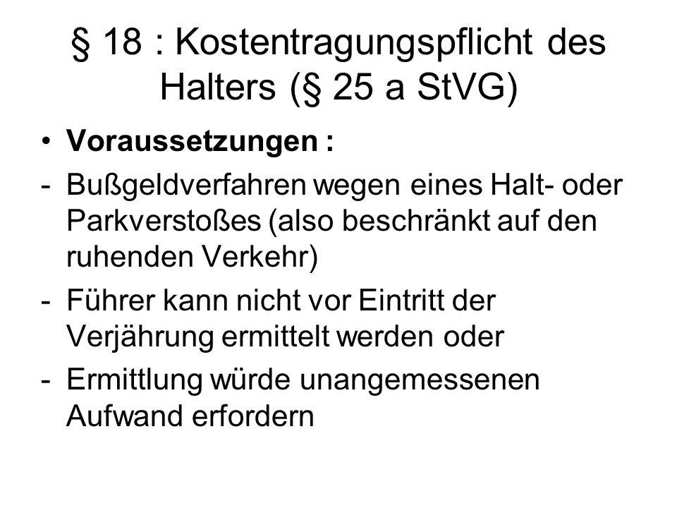 § 18 : Kostentragungspflicht des Halters (§ 25 a StVG)