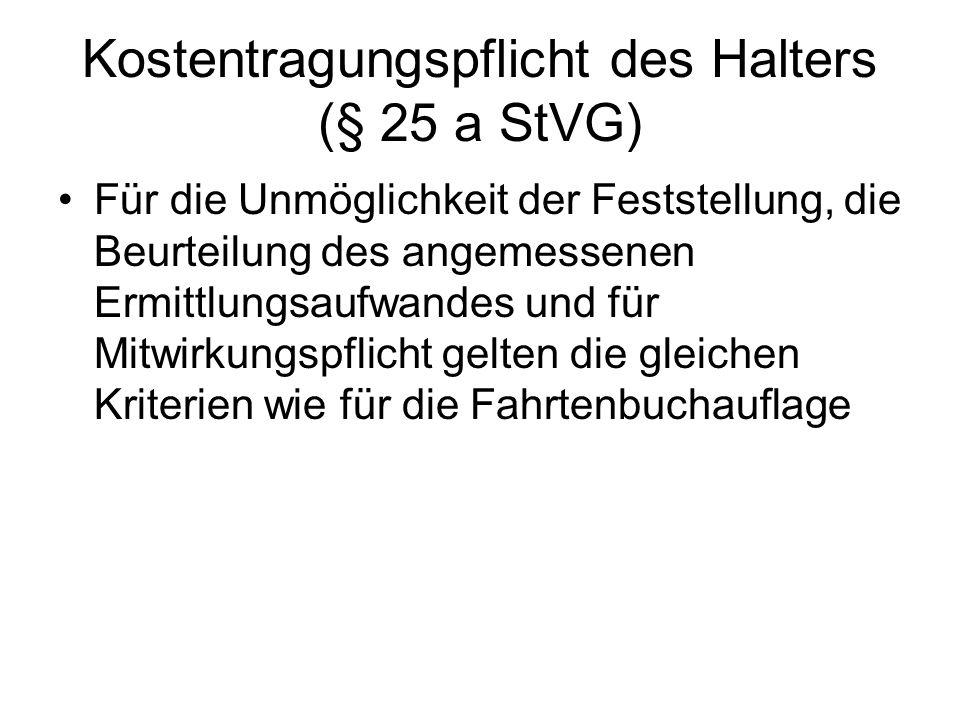 Kostentragungspflicht des Halters (§ 25 a StVG)