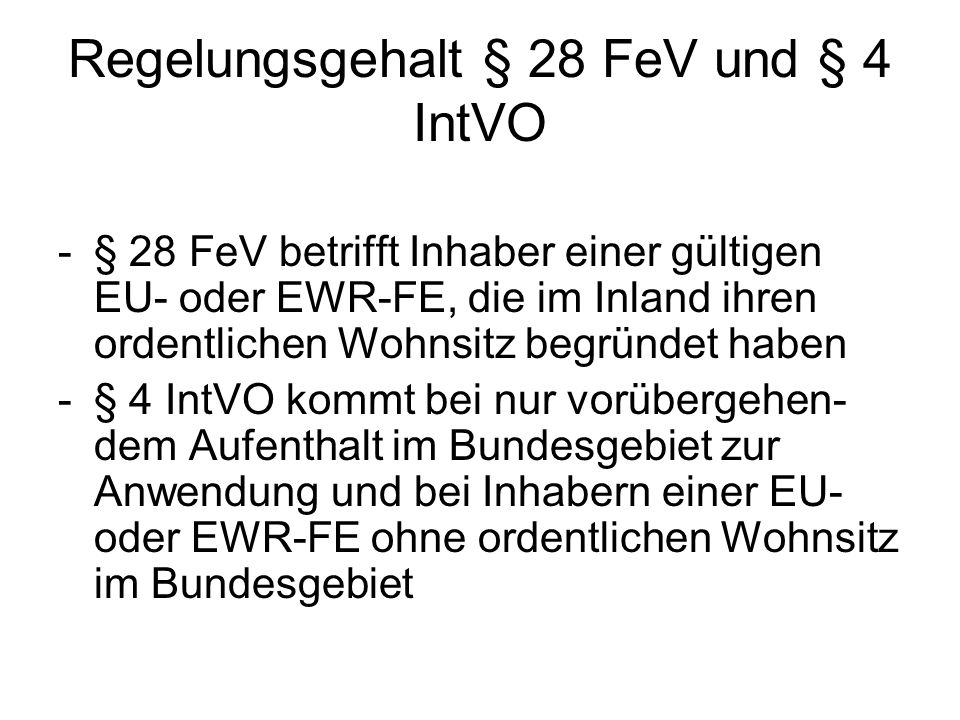 Regelungsgehalt § 28 FeV und § 4 IntVO