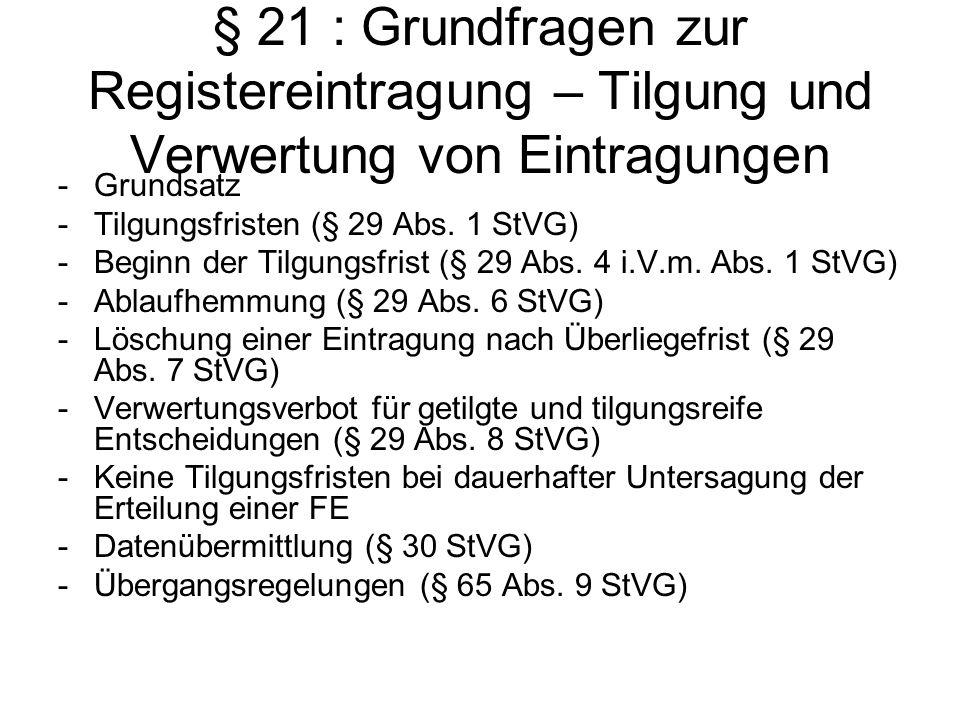 § 21 : Grundfragen zur Registereintragung – Tilgung und Verwertung von Eintragungen