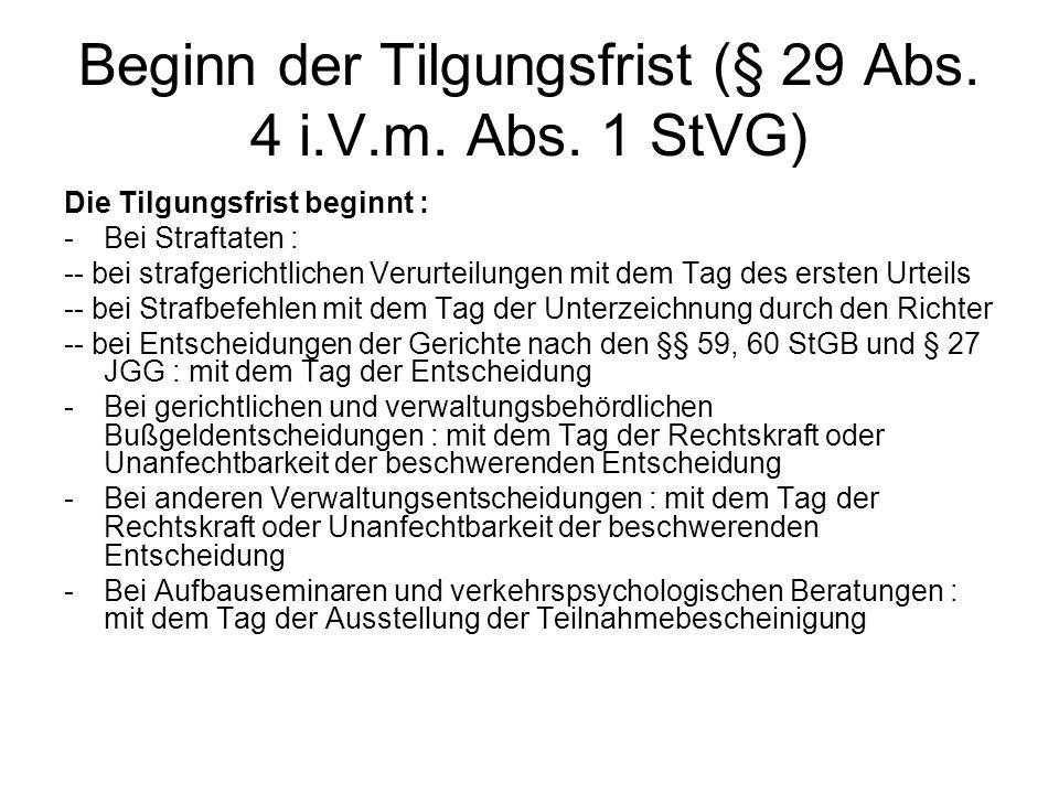 Beginn der Tilgungsfrist (§ 29 Abs. 4 i.V.m. Abs. 1 StVG)