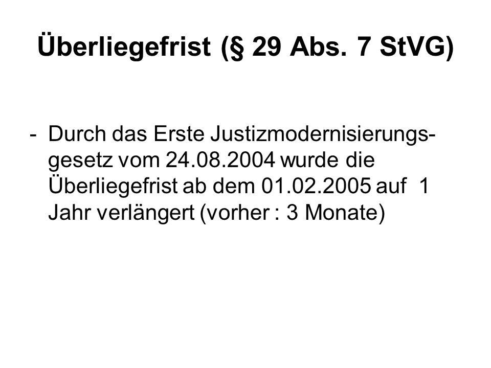 Überliegefrist (§ 29 Abs. 7 StVG)