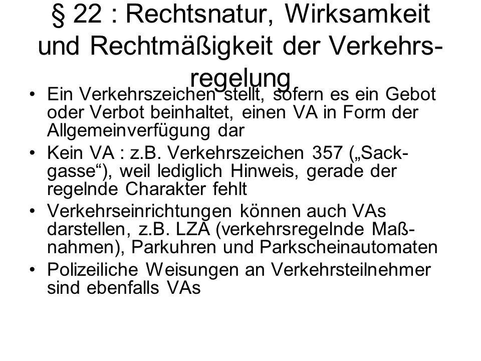 § 22 : Rechtsnatur, Wirksamkeit und Rechtmäßigkeit der Verkehrs-regelung