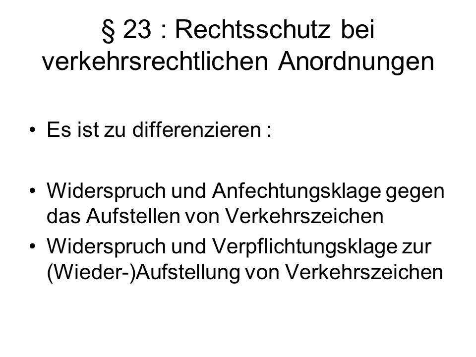 § 23 : Rechtsschutz bei verkehrsrechtlichen Anordnungen