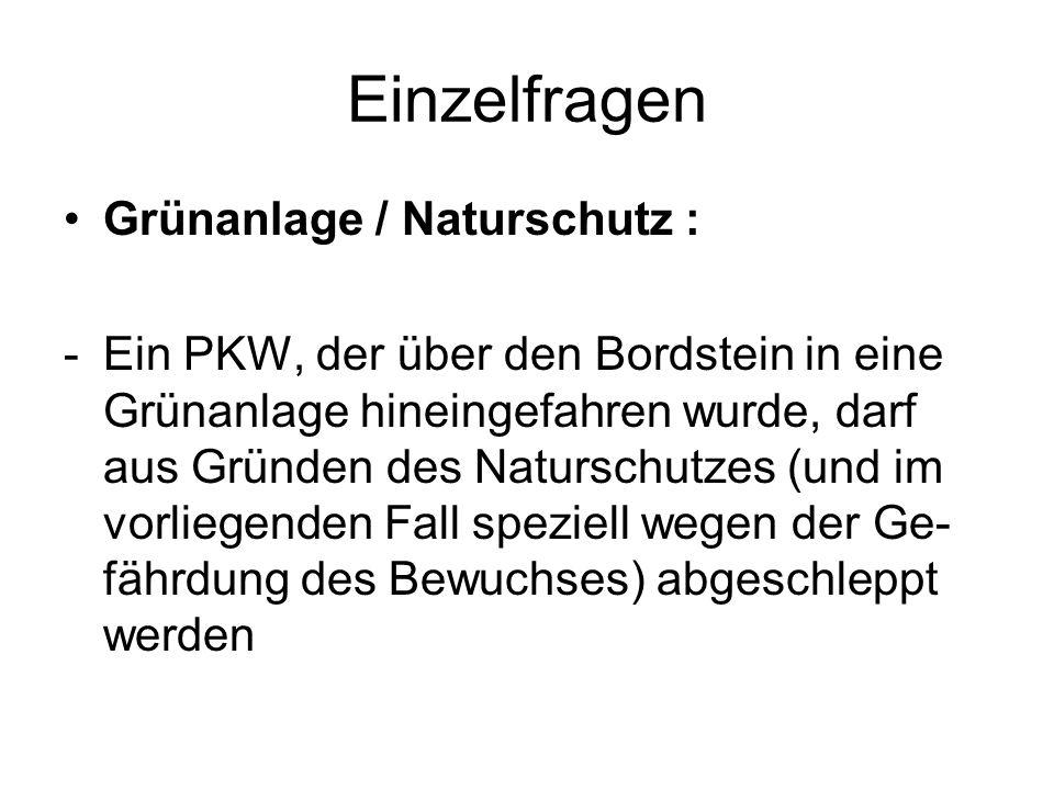 Einzelfragen Grünanlage / Naturschutz :