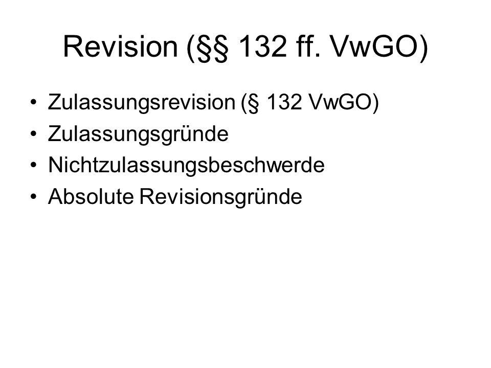 Revision (§§ 132 ff. VwGO) Zulassungsrevision (§ 132 VwGO)
