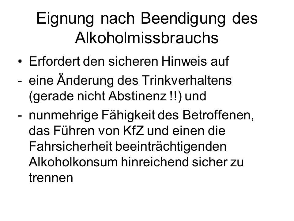 Eignung nach Beendigung des Alkoholmissbrauchs