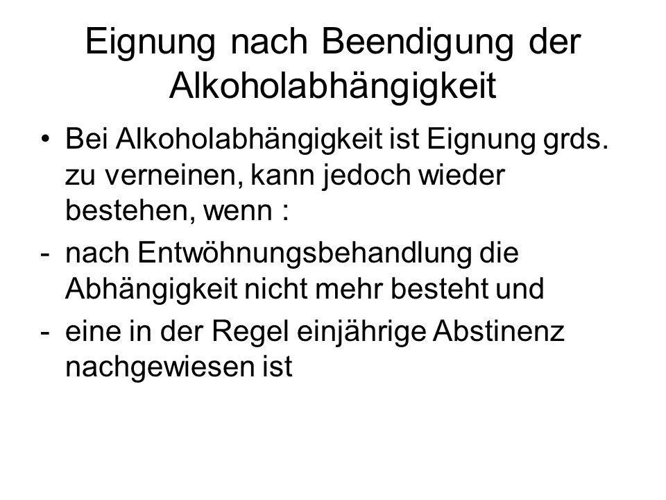 Eignung nach Beendigung der Alkoholabhängigkeit