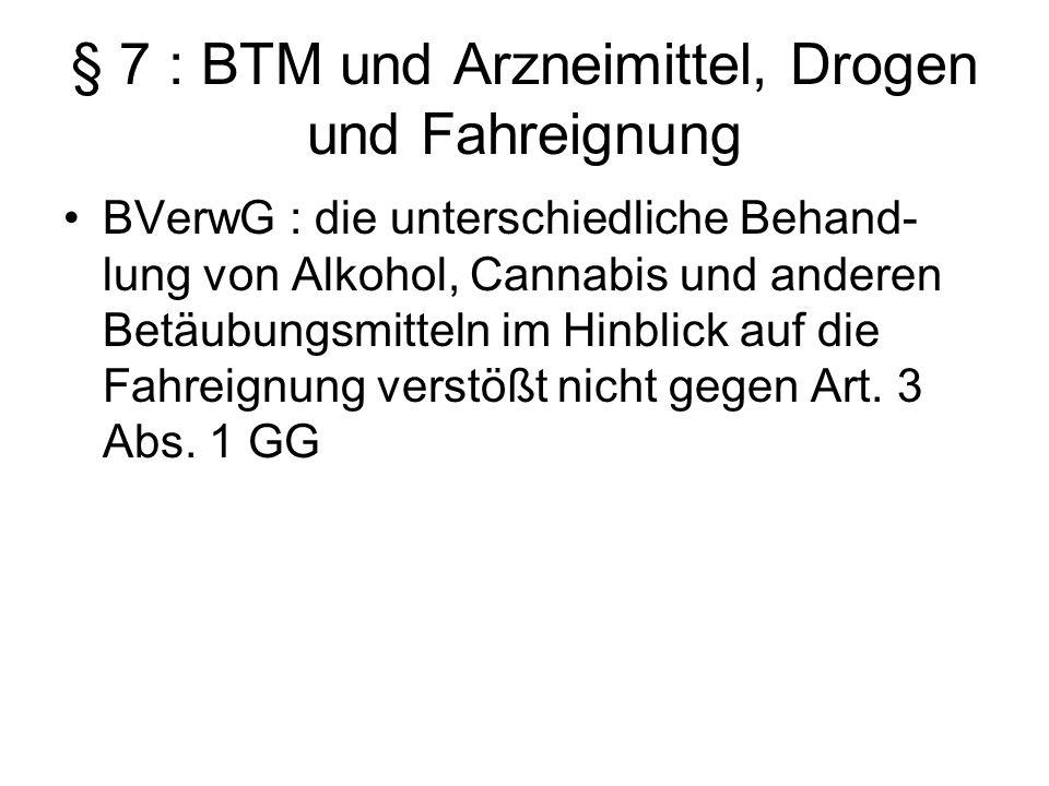 § 7 : BTM und Arzneimittel, Drogen und Fahreignung