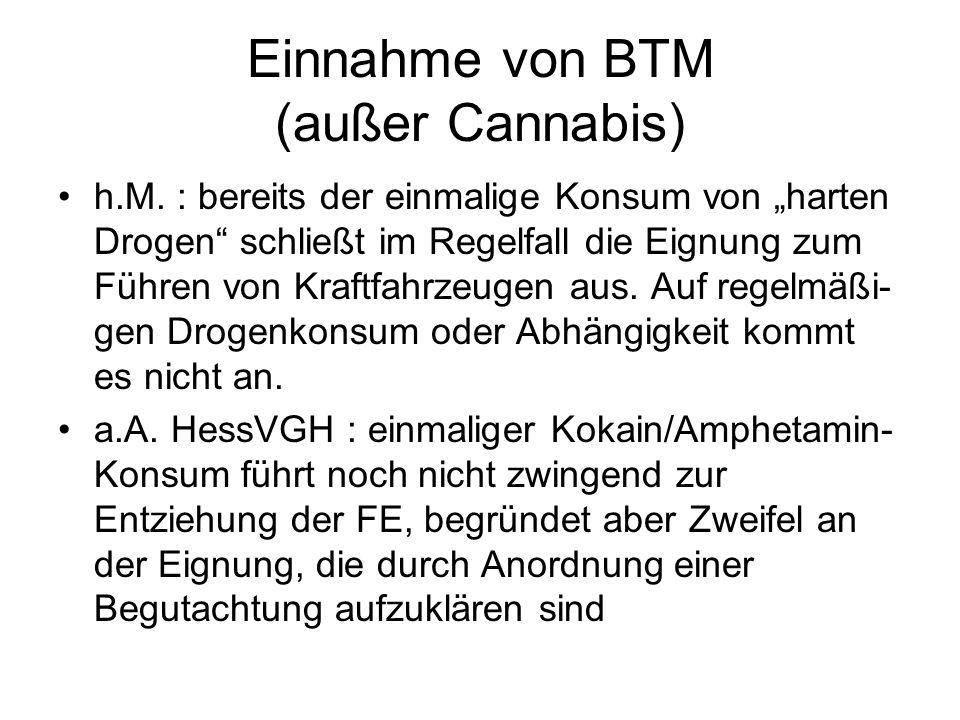 Einnahme von BTM (außer Cannabis)