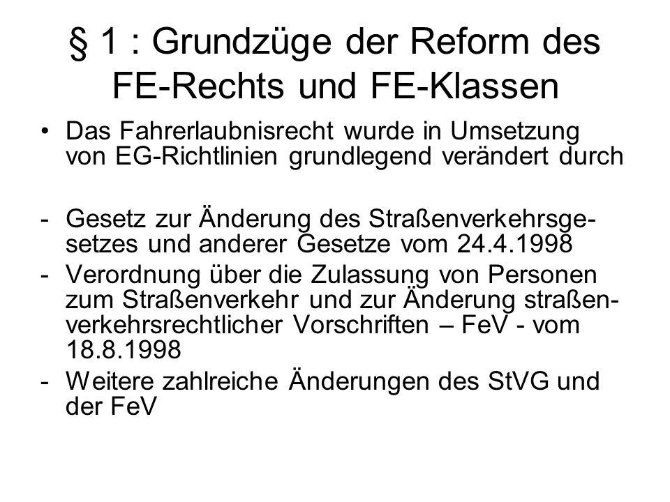 § 1 : Grundzüge der Reform des FE-Rechts und FE-Klassen