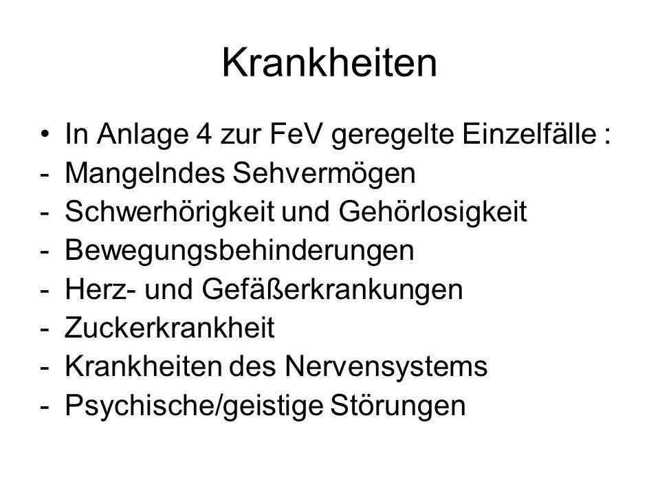 Krankheiten In Anlage 4 zur FeV geregelte Einzelfälle :