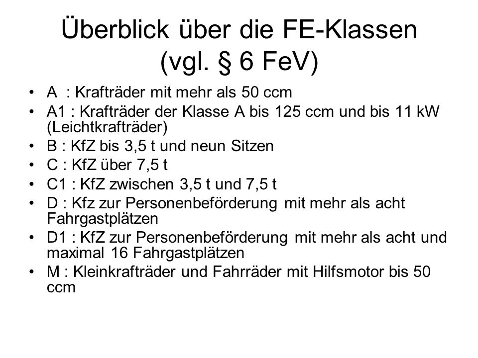 Überblick über die FE-Klassen (vgl. § 6 FeV)