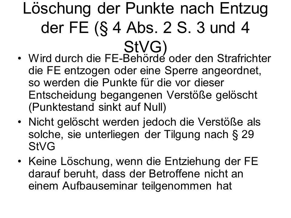 Löschung der Punkte nach Entzug der FE (§ 4 Abs. 2 S. 3 und 4 StVG)