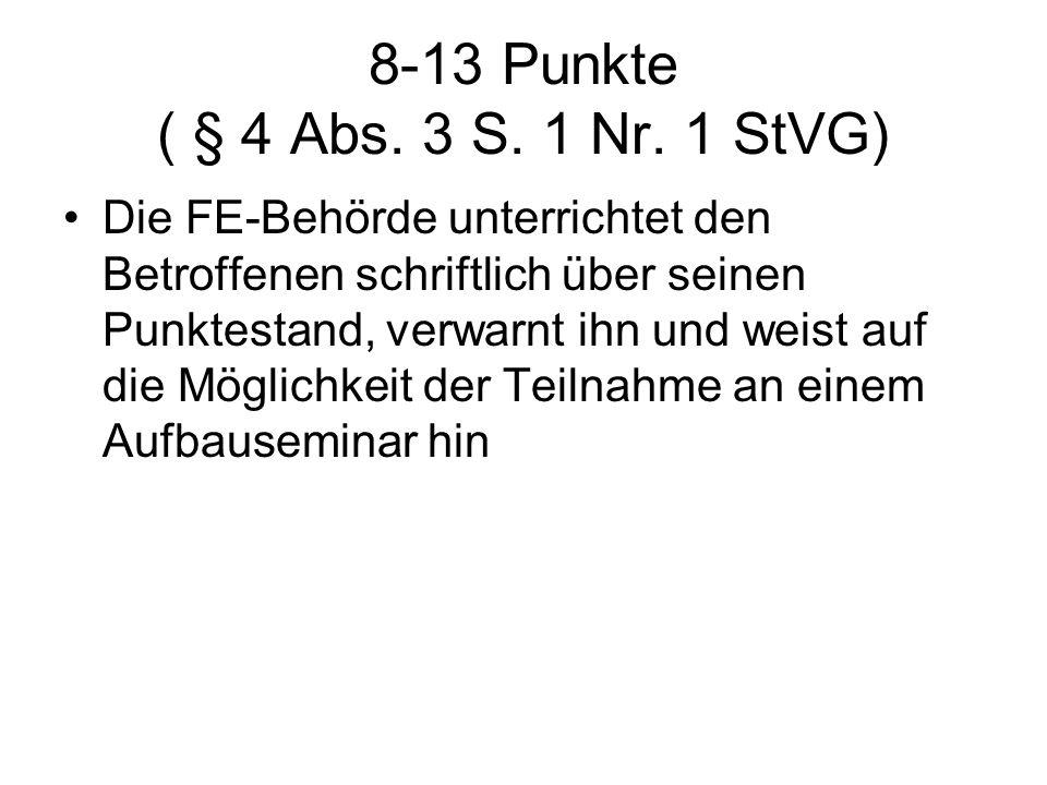 8-13 Punkte ( § 4 Abs. 3 S. 1 Nr. 1 StVG)