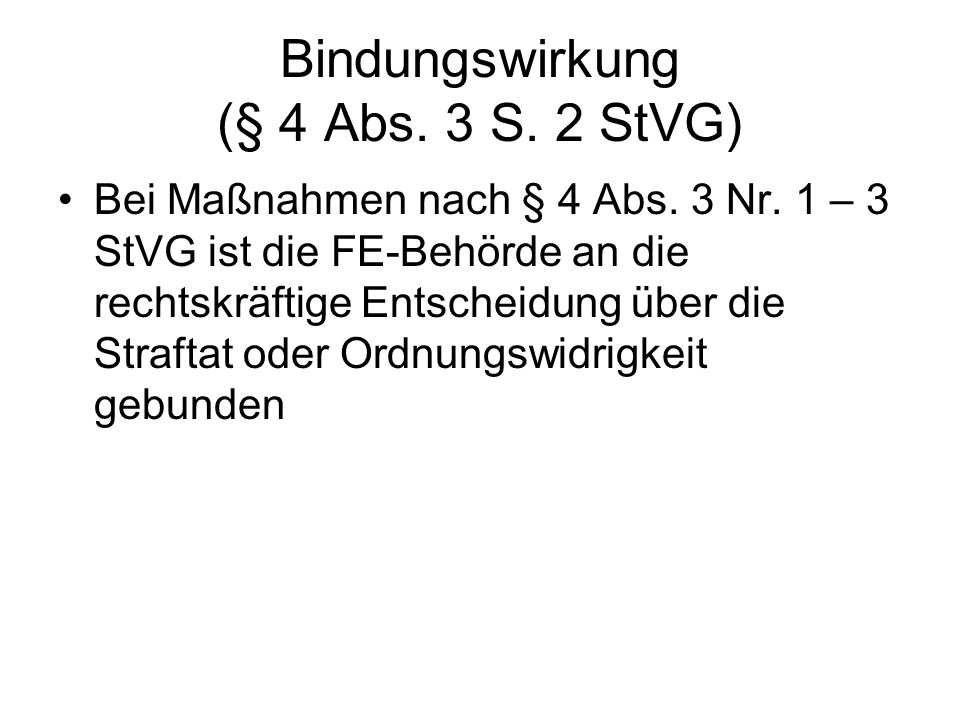 Bindungswirkung (§ 4 Abs. 3 S. 2 StVG)