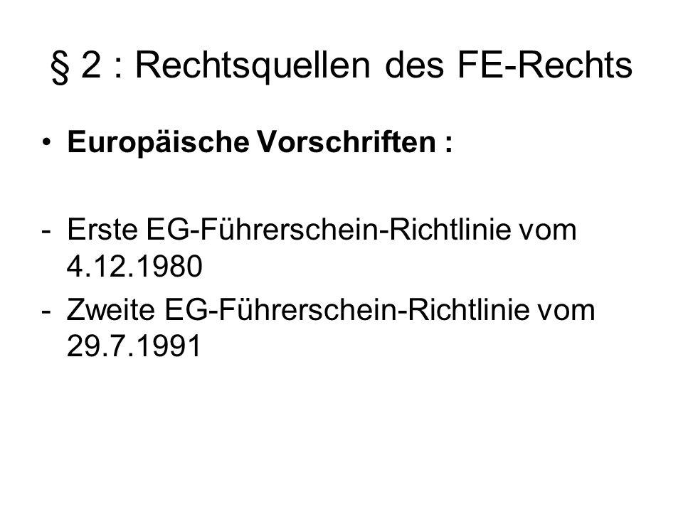 § 2 : Rechtsquellen des FE-Rechts