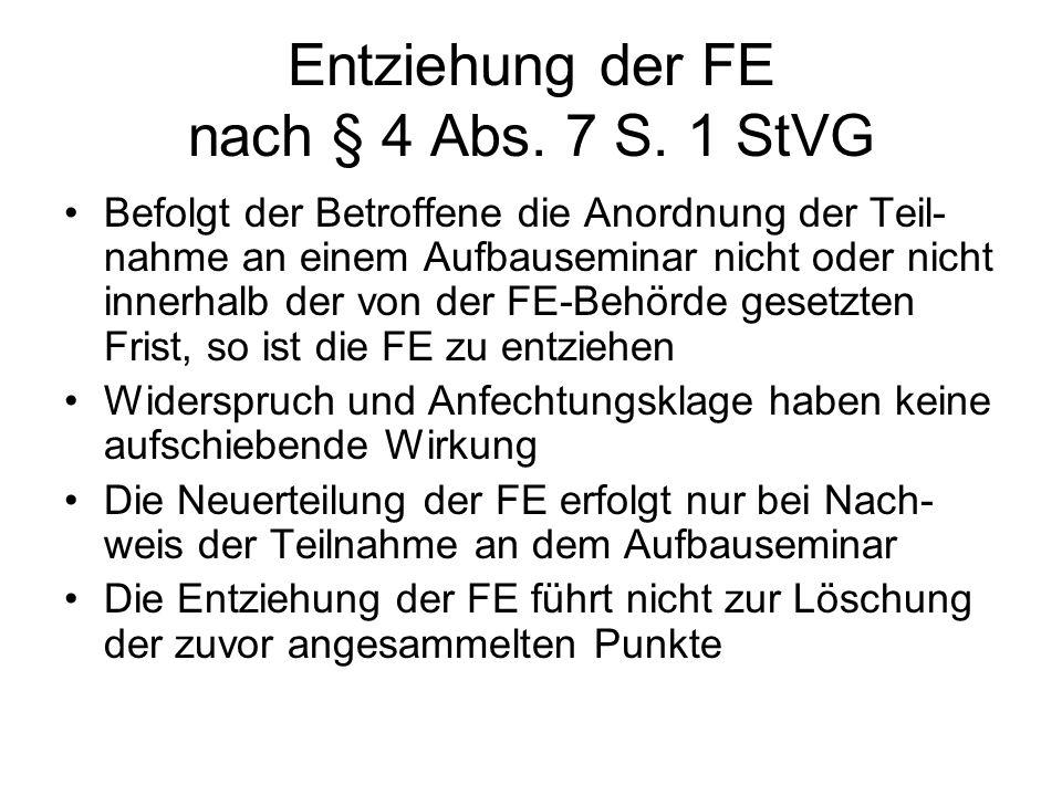 Entziehung der FE nach § 4 Abs. 7 S. 1 StVG
