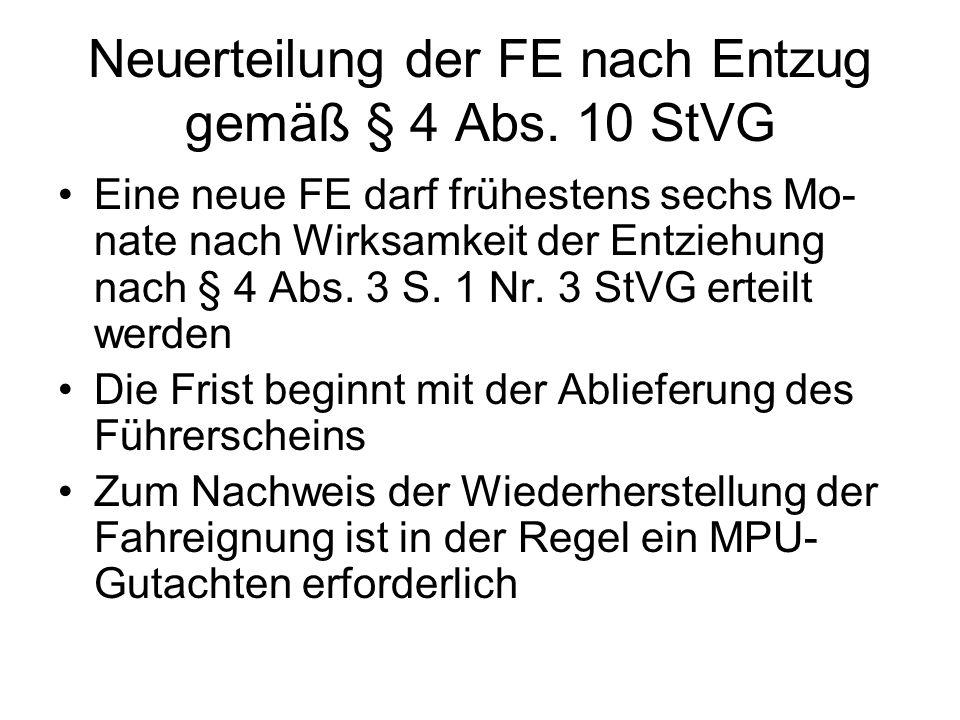 Neuerteilung der FE nach Entzug gemäß § 4 Abs. 10 StVG