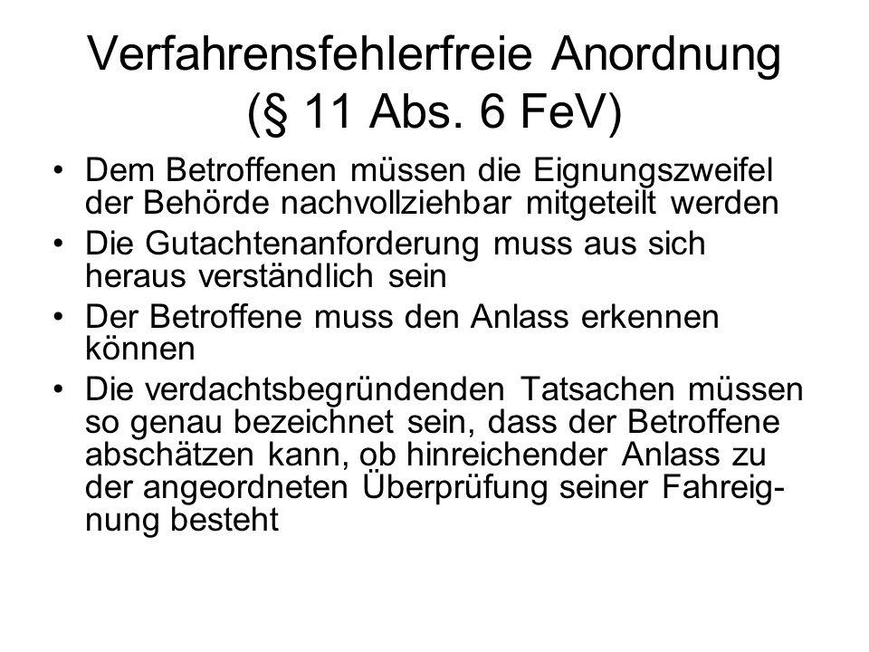 Verfahrensfehlerfreie Anordnung (§ 11 Abs. 6 FeV)