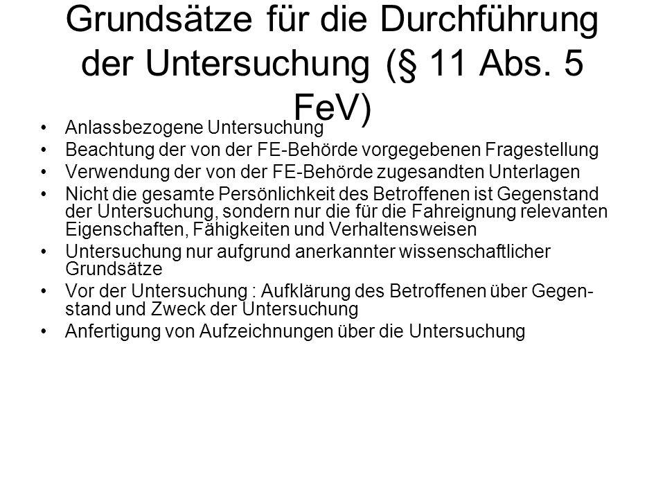 Grundsätze für die Durchführung der Untersuchung (§ 11 Abs. 5 FeV)