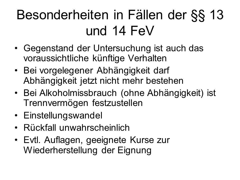 Besonderheiten in Fällen der §§ 13 und 14 FeV