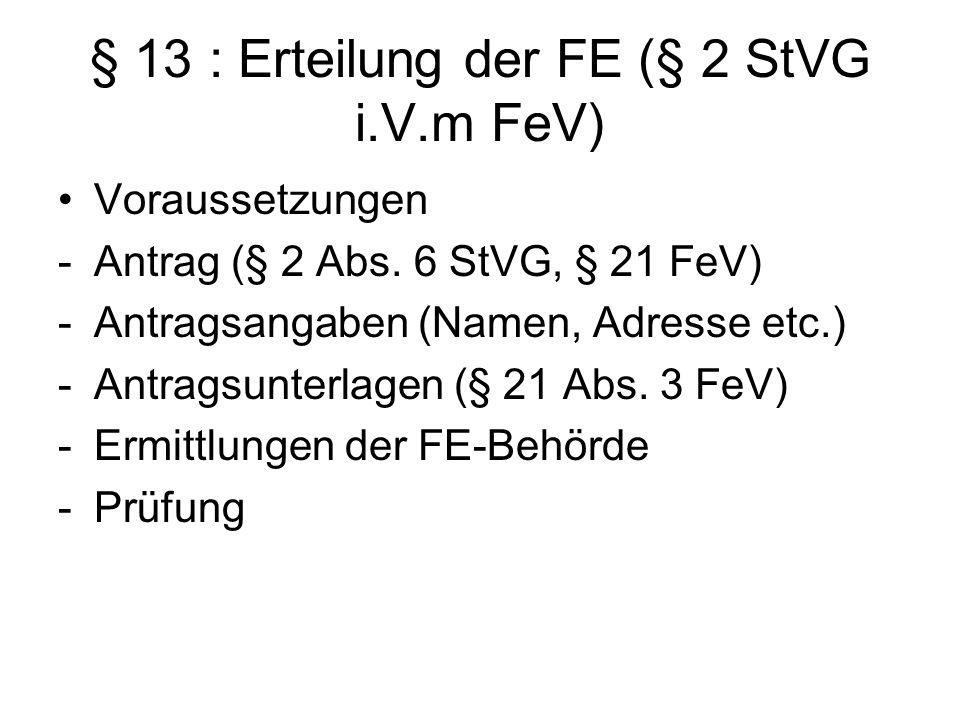 § 13 : Erteilung der FE (§ 2 StVG i.V.m FeV)