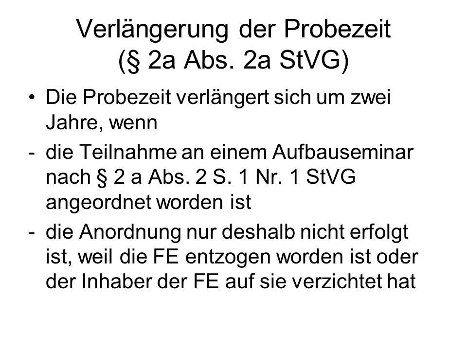 Verlängerung der Probezeit (§ 2a Abs. 2a StVG)